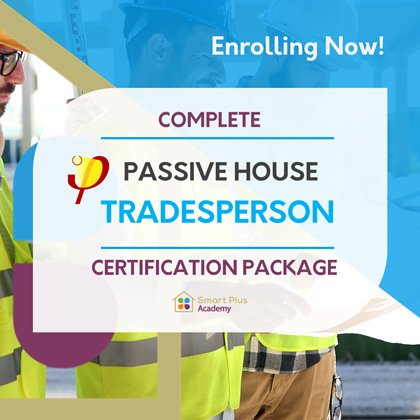 Passive House Tradesperson Certification Package